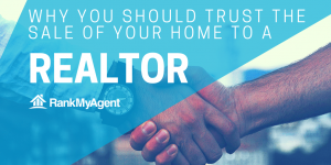 Why You Should Trust the Sale of your Home to a REALTOR®