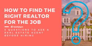 How to find the right Realtor for the job