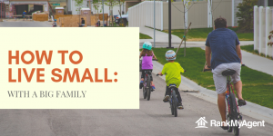 How to live small with a big family