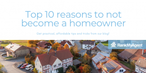 Top 10 reasons to not become a homeowner