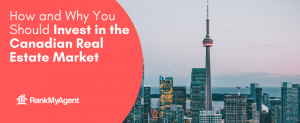 How and Why You Should Invest in the Canadian Real Estate Market