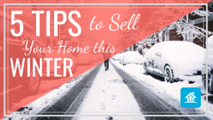 5 Tips to Sell Your Home this Winter