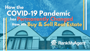 How the COVID-19 Pandemic has Permanently Changed How We Buy and Sell Real Estate