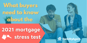 What buyers need to know about the 2021 mortgage stress test