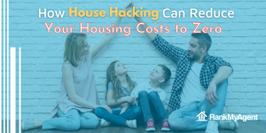 How House Hacking Can Reduce Your Housing Costs to Zero