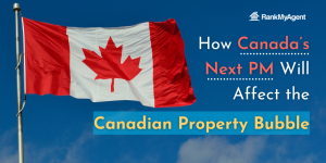 How Canada's Next Prime Minister Will Affect the Canadian Property Bubble